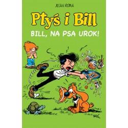 PTYŚ I BILL tom 6 Bill, na...