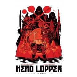 HEAD LOPPER tom 3  Rycerze...