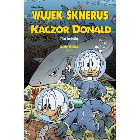 WUJEK SKNERUS I KACZOR DONALD tom 3 Pod kopułą