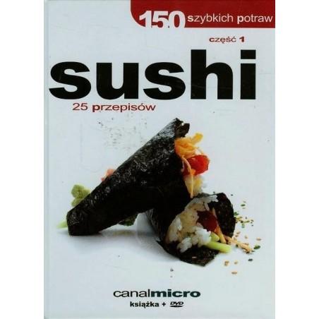 150 SZYBKICH POTRAW SUSHI część 1 + DVD
