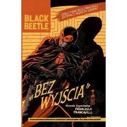 BLACK BEETLE tom 1 Bez wyjścia