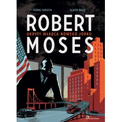 ROBERT MOSES Ukryty władca...