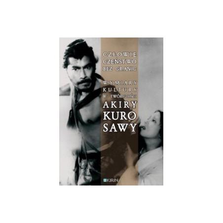Człowieczeństwo bez granic. Wymiary kultury w twórczości Akiry Kurosawy