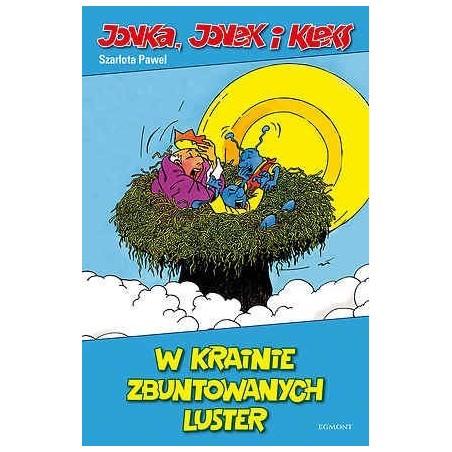 JONKA, JONEK I KLEKS tom 6  W krainie zbuntowanych luster
