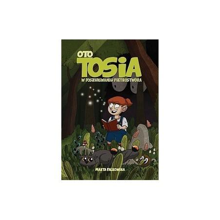 OTO TOSIA tom 1 W poszukiwaniu Pietrostwora