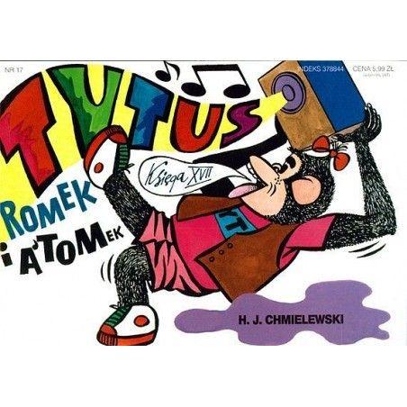 TYTUS, ROMEK I A'TOMEK tom 17 Uczłowieczenie Tytusa przez umuzykalnienie