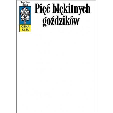 KAPITAN ŻBIK tom 54 Pięć błękitnych goździków (okładka C)