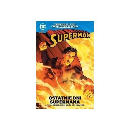 DROGA DO ODRODZENIA SUPERMAN Ostatnie dni Supermana tom 1