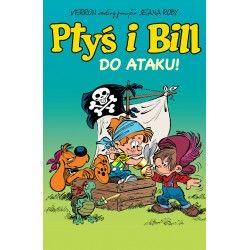 PTYŚ I BILL tom 1 Do ataku!...
