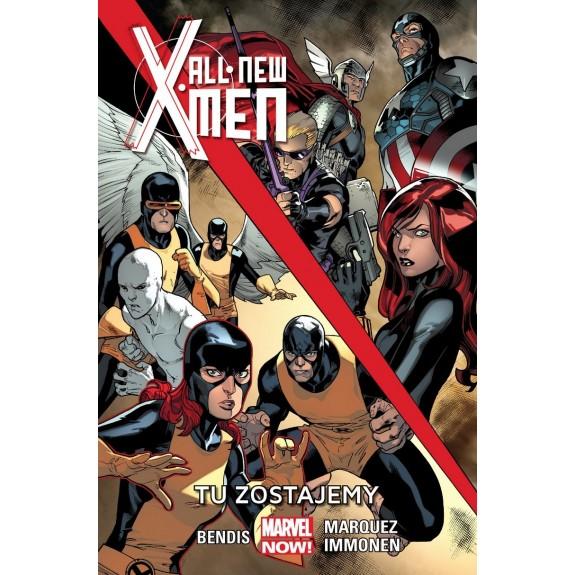 ALL NEW X-MEN tom 2 Tu zostajemy