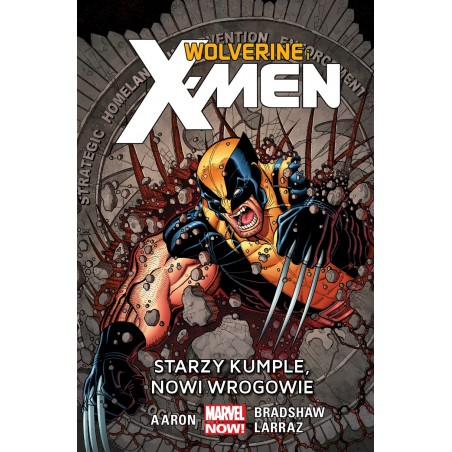 WOLVERINE I X-MEN tom 4 Starzy kumple nowi wrogowie