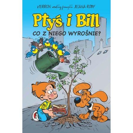 PTYŚ I BILL tom 3 Co z niego wyrośnie?